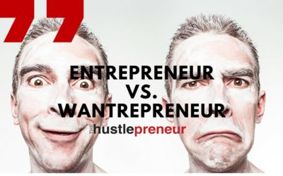 What Are You? An Entrepreneur Or A Wantrepreneur?