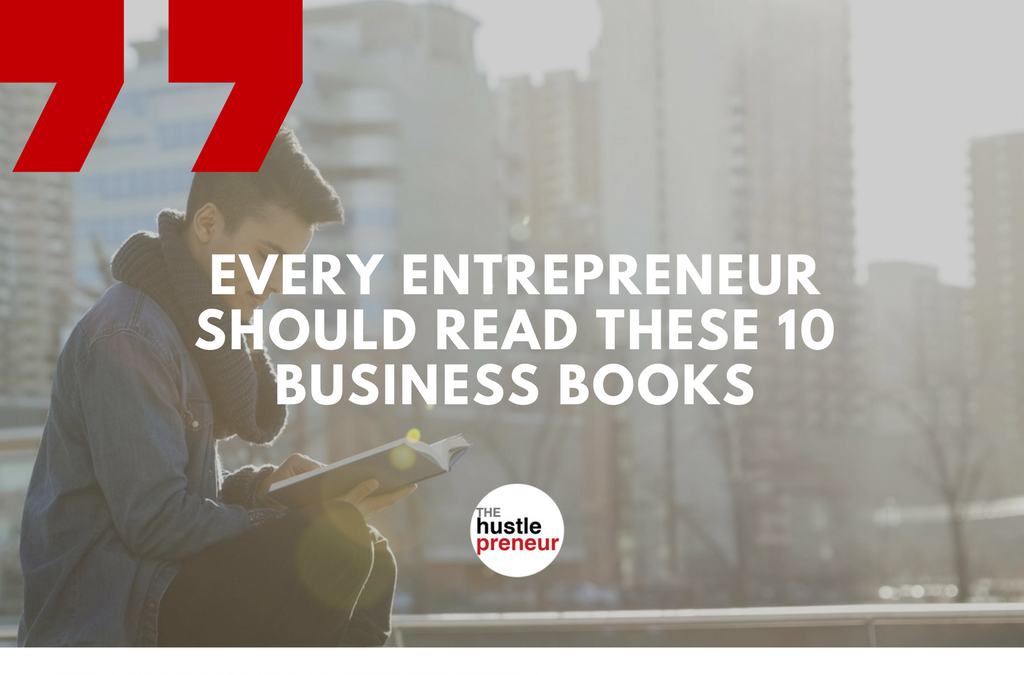 Every Entrepreneur Should Read These 10 Business Books
